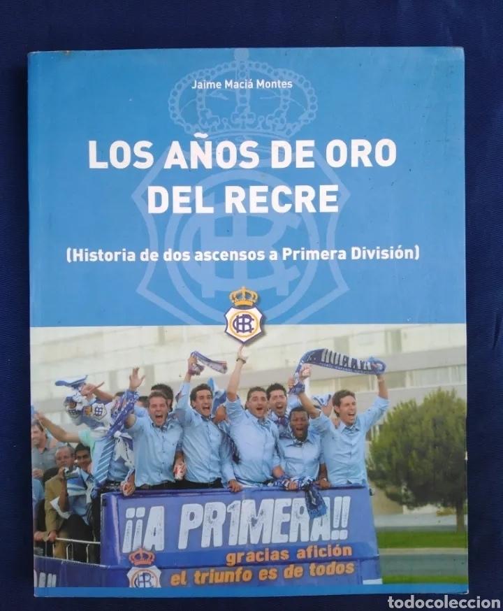 LOS AÑOS DE ORO DEL RECRE ( HISTORIA DE DOS ASCENSOS A PRIMERA DIVISIÓN ) R.C.R.HUELVA (Libros Nuevos - Ocio - Deportes y Juegos)