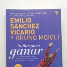 Libros: LIBRO SOÑAR PARA GANAR EMILIO SÁNCHEZ VICARIO. Lote 270226828