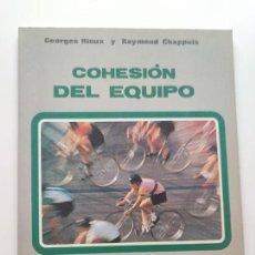 Libros: LIBRO COHESIÓN DEL EQUIPO. Lote 270228523