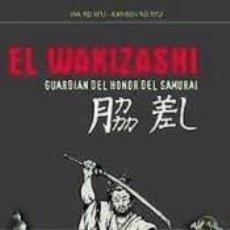 Libros: EL WAKIZASHI. Lote 270897843