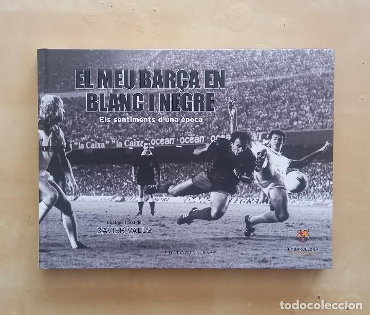EL MEU BARÇA EN BLANC I NEGRE - IMÁGENES Y TEXTO XAVIER VALLS (Libros Nuevos - Ocio - Deportes y Juegos)