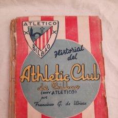 Libros: 1941.HISTORIAL DEL ATHLETIC CLUB DE BILBAO (HOY ATLÉTICO) 1898-1940 CON GOTAS.1ª EDICIÓN. Lote 275783633
