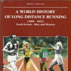 Libros: A WORLD HISTORY OF LONG DISTANCE RUNNING (1880-2002) / ROBERTO QUERCETANI.. Lote 276007483