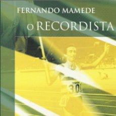 Libros: FERNANDO MAMEDE. O RECORDISTA / JORGE VICENTE.. Lote 276009343