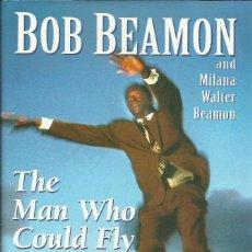 Libros: THE MAN WHO COULD FLY. THE BOB BEAMON STORY / AUTOBIOGRAFÍA.. Lote 276027193