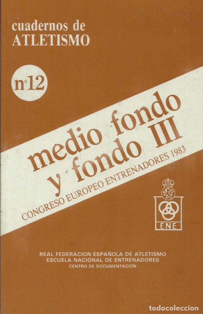 MEDIO FONDO Y FONDO III / CUADERNOS DE ATLETISMO. (Libros Nuevos - Ocio - Deportes y Juegos)