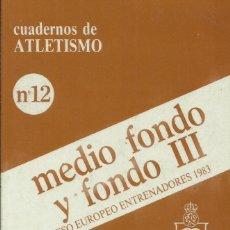 Libros: MEDIO FONDO Y FONDO III / CUADERNOS DE ATLETISMO.. Lote 276092438