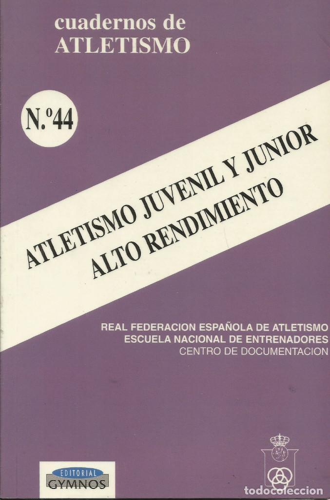 ATLETISMO JUVENIL Y JUNIOR ALTO RENDIMIENTO / CUADERNOS DE ATLETISMO. (Libros Nuevos - Ocio - Deportes y Juegos)