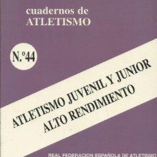 Libros: ATLETISMO JUVENIL Y JUNIOR ALTO RENDIMIENTO / CUADERNOS DE ATLETISMO.. Lote 276092688