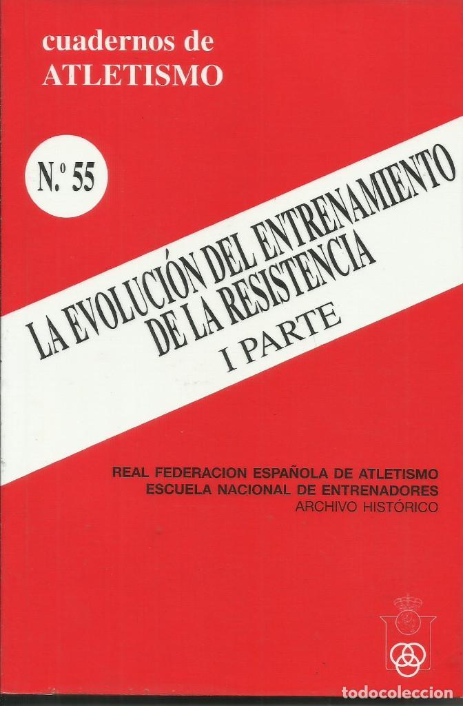 LA EVOLUCIÓN DEL ENTRENAMIENTO DE RESISTENCIA. I PARTE / CUADERNOS DE ATLETISMO. (Libros Nuevos - Ocio - Deportes y Juegos)