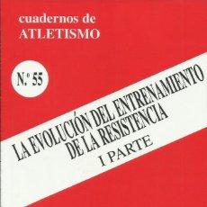 Libros: LA EVOLUCIÓN DEL ENTRENAMIENTO DE RESISTENCIA. I PARTE / CUADERNOS DE ATLETISMO.. Lote 276092878