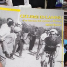 Libros: CICLISME EN LA SANG/HISTORIA DEL CICLISME A PICANYA-ALFRED RAMOS-EDITA PONT VELL 1°EDICIÓ 2007, CICL. Lote 276133738