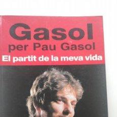 Libros: LIBRO PAU GASOL EL PARTIT DE LA MEVA VIDA. Lote 276163318