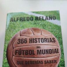 Libros: LIBRO 366 HISTORIAS DEL FÚTBOL MUNDIAL. Lote 276164693