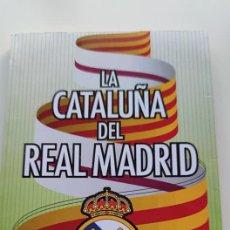 Libros: LIBRO LA CATALUNYA DEL REAL MADRID. Lote 276167003