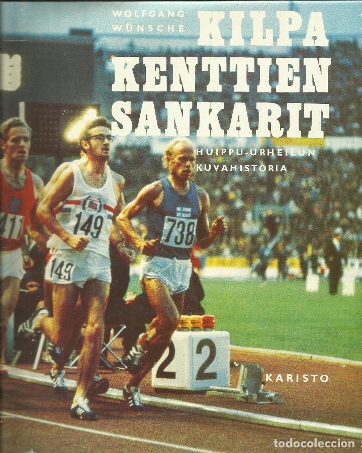 KILPA KENTTIEN SANKARIT (HÉROES DEL ATLETISMO DE TODOS LOS TIEMPOS) / WOLFGANG WUSCHEN. (Libros Nuevos - Ocio - Deportes y Juegos)