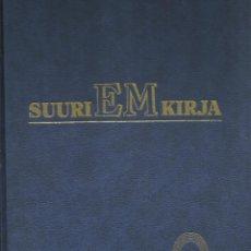 Libros: SUURI EM KIRJA (LIBRO DE LSO CAMPEONATOS DE EUROPA DE ATLETISMO (HASTA 1990).. Lote 276480468