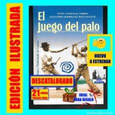 Libros: EL JUEGO ( CANARIO / GUANCHE ) DEL PALO - ÁNGEL GONZÁLEZ TORRES / ALEJANDRO RODRÍGUEZ BUENAFUENTE. Lote 277277133