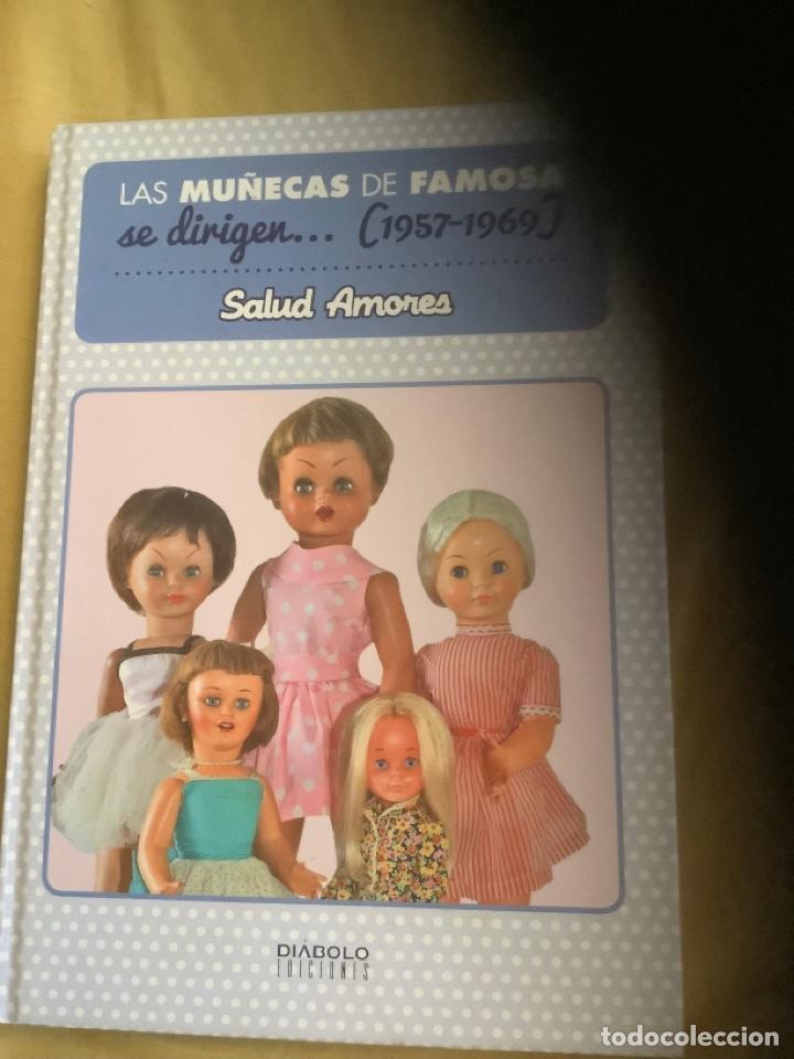 LIBRO LAS MUÑECAS DE FAMOSA SE DIRIGEN 1957 1969 (Libros Nuevos - Ocio - Deportes y Juegos)