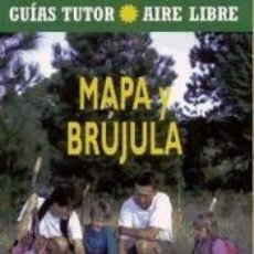 Libros: GUIA TUTOR AIRE LIBRE. MAPA Y BRUJULA. Lote 279582093