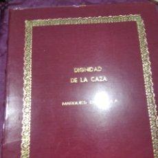 Libros: DIGNIDAD DE LA CAZA MARQUÉS DE LAULA. Lote 280664203