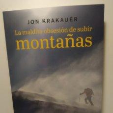 Libros: LA MALDITA OBSESION DE SUBIR MONTAÑAS JON KRAKAUER. Lote 286755178