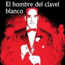 Libros: EL HOMBRE DEL CLAVEL BLANCO (BIOGRAFÍA PEDRO L. CARRERA).- BILLAR (LUIS VENOSA) ARGENTINA. Lote 288064863