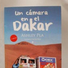 Libros: UN CAMARA EN EL DAKAR ASHLEY PLA MOTO AVENTURAS EDITORIAL CIRCULO ROJO. Lote 288142093