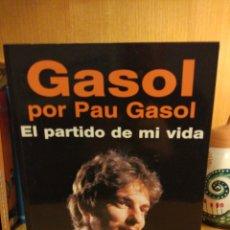 Libros: GASOL POR PAU GASOL. EL PARTIDO DE MI VIDA.. Lote 288673343