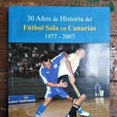 Libri: 30 AÑOS DE LA HISTORIA DEL FÚTBOL SALA EN CANARIAS. 1977-2007 Y APUNTES DE TÁCTICA Y ESTRATEGIA. Lote 291243693