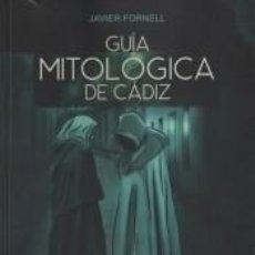 Libros: GUÍA MITOLÓGICA DE CÁDIZ. Lote 293721023