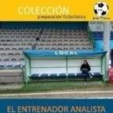 Libros: EL ENTRENADOR ANALISTA PROFESIONALIDAD Y PRÁCTICA. Lote 293721838