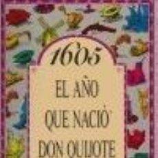 Libros: 1605 EL AÑO QUE NACIÓ DON QUIJOTE. Lote 293841808