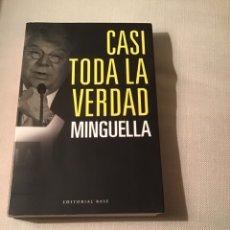 Libros: CASI TODA LA VERDAD MINGUELLA. Lote 294480173