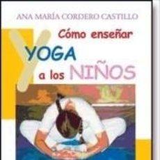 Libros: COMO ENSEÑAR YOGA A LOS NIÑOS. Lote 295017733