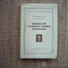 Libros: ORGANIZACIÓN E INTEGRACIÓN ECONÓMICA INTERNACIONAL. WILHELM RÖPKE. 1ª EDICIÓN ESPAÑOLA 1959.. Lote 3695632