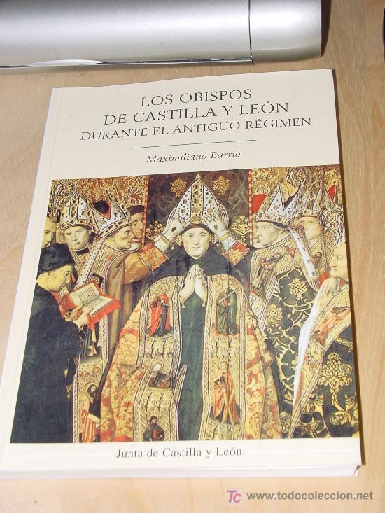 LOS OBISPOS DE CASTILLA Y LEON DURANTE EL ANTIGUO REGIMEN (Libros Nuevos - Ciencias, Manuales y Oficios - Derecho y Economía)