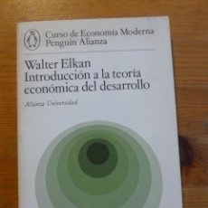 Libros: INTRODUCCION A LA TEORIA ECONOMICA DEL DESARROLLO. W. ELKAN. ALIANZA ED. 1982 160 PAG. Lote 47948725