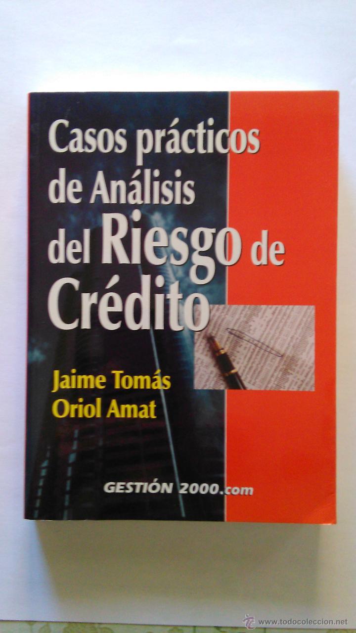 CASOS PRÁCTICOS DE ANÁLISIS DEL RIESGO DE CRÉDITO. (NUEVO) 2002. JAIME TOMÁS, ORIOL AMAT (Libros Nuevos - Ciencias, Manuales y Oficios - Derecho y Economía)