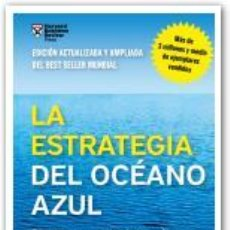 Libros: ECONOMÍA. EMPRESA. LA ESTRATEGIA DEL OCÉANO AZUL - W. CHAN KIM/RENNÉ MAUBORGNE. Lote 53407858