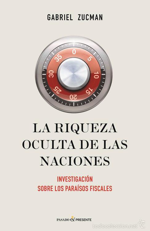ECONOMÍA. LA RIQUEZA OCULTA DE LAS NACIONES - GABRIEL ZUCMAN (Libros Nuevos - Ciencias, Manuales y Oficios - Derecho y Economía)