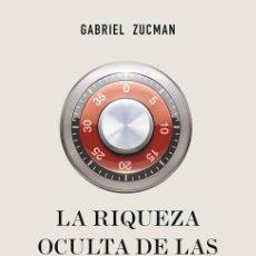 Libros: ECONOMÍA. LA RIQUEZA OCULTA DE LAS NACIONES - GABRIEL ZUCMAN. Lote 55924885