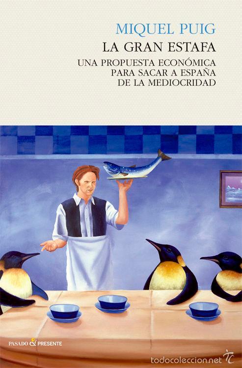 ECONOMÍA. LA GRAN ESTAFA - MIQUEL PUIG (Libros Nuevos - Ciencias, Manuales y Oficios - Derecho y Economía)