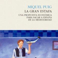 Libros: ECONOMÍA. LA GRAN ESTAFA - MIQUEL PUIG. Lote 55937777
