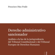 Libros: DERECHO ADMINISTRATIVO SANCIONADOR - FRANCISCO DÍAZ FRAILE. Lote 56265932
