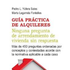 Libros: GUÍA PRÁCTICA DE ALQUILERES - PEDRO YÚFERA SALES/MARTA LEGARRETA FONTELLES. Lote 56268183