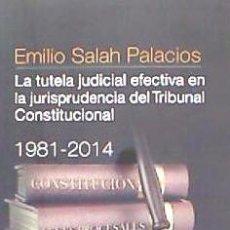 Libros: LA TUTELA JUDICIAL EFECTIVA EN LA JURISPRUDENCIA DEL TRIBUNAL CONSTITUCIONAL, 1981-2014. Lote 70943730