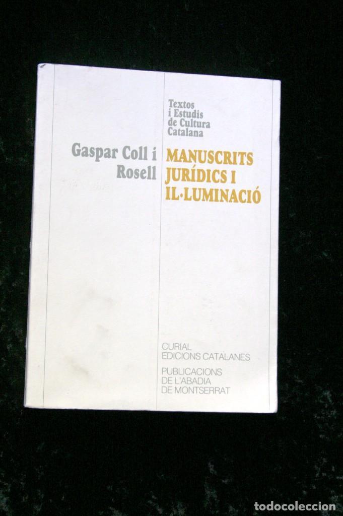 Libros: MANUSCRITS JURIDICS I IL.LUMINACIO - 1300 - 1350 - GASPAR COLL I ROSELL - Catalunya - - Foto 5 - 78780273