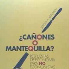 Libros: ¿CAÑONES O MANTEQUILLA? : RESPUESTAS DE ECONOMÍA PARA NO ECONOMISTAS. Lote 86783104