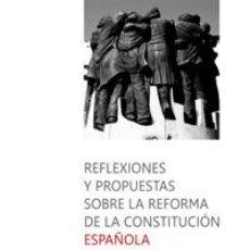 Libros: REFLEXIONES Y PROPUESTAS SOBRE LA REFORMA DE LA CONSTITUCIÓN ESPAÑOLA - ENRIQUE ALVAREZ CONDE/MANUEL. Lote 86963020